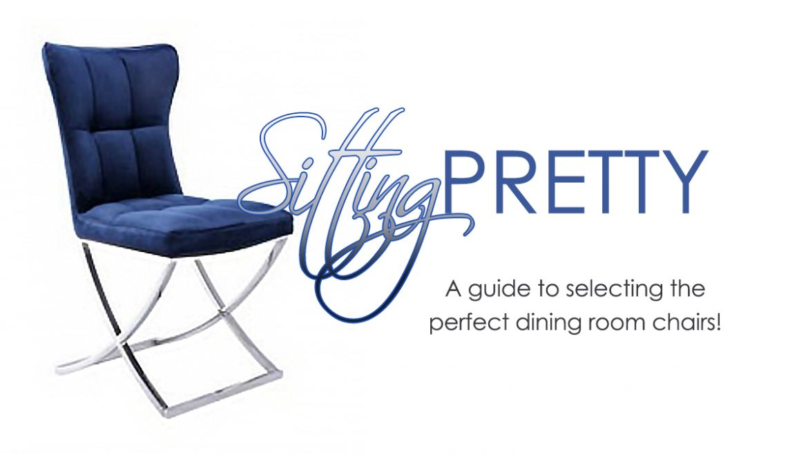 Sitting Pretty – A Guide to Selecting the Perfect Dining Chairs