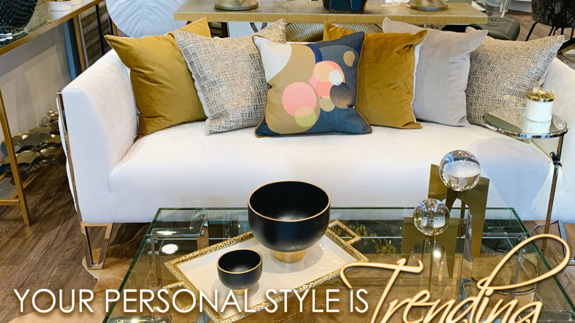 Your Personal Style is Trending – A look at 2021 Decor Trends