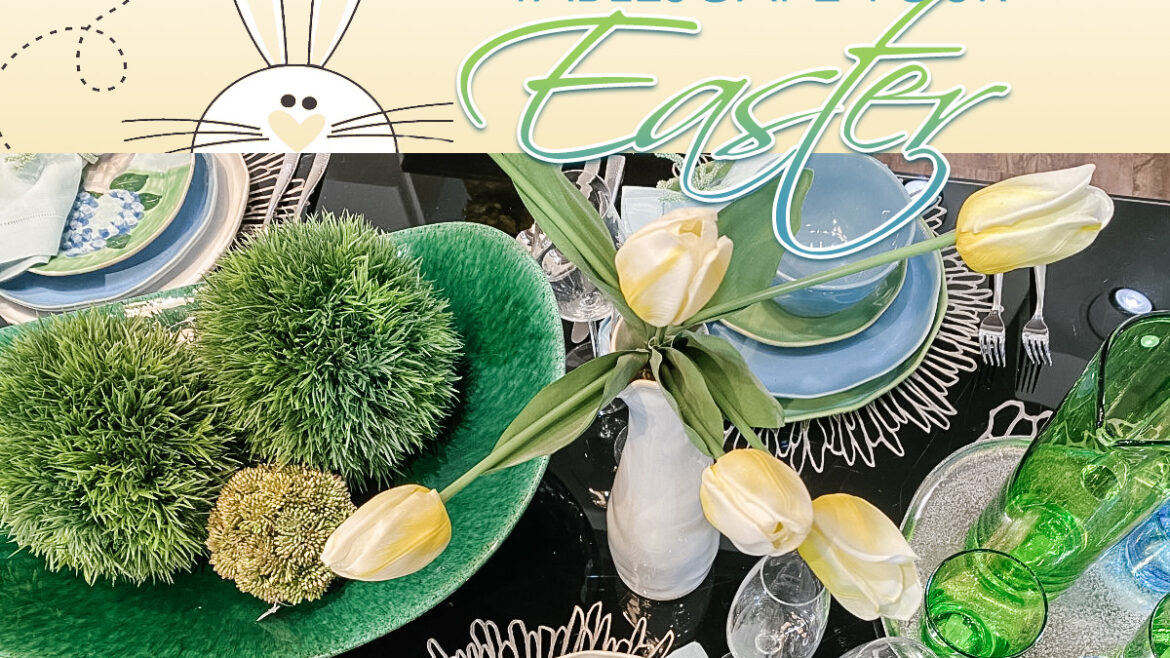 Hop to it! Tablescape Your Easter