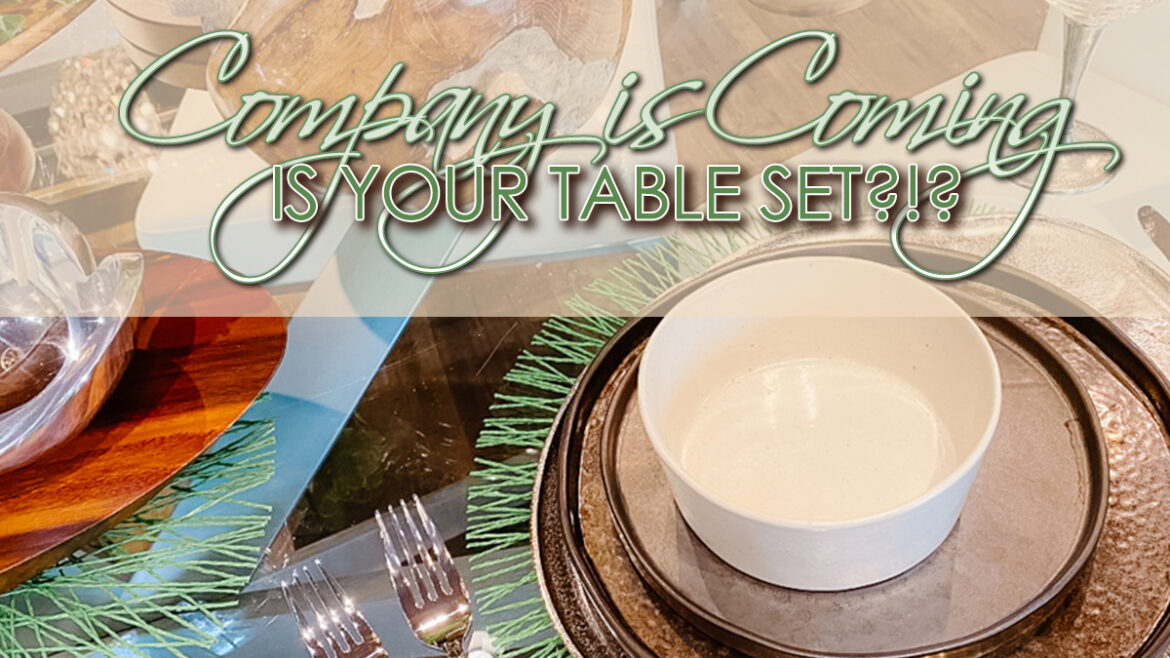 Company is coming…Is your table set?